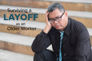 Surviving a Layoff as an Older Worker